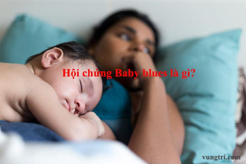 Hội chứng Baby blues là gì? 1
