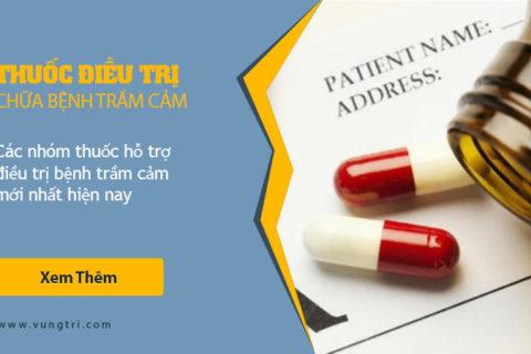 Các nhóm thuốc hỗ trợ điều trị bệnh TRẦM CẢM mới nhất hiện nay