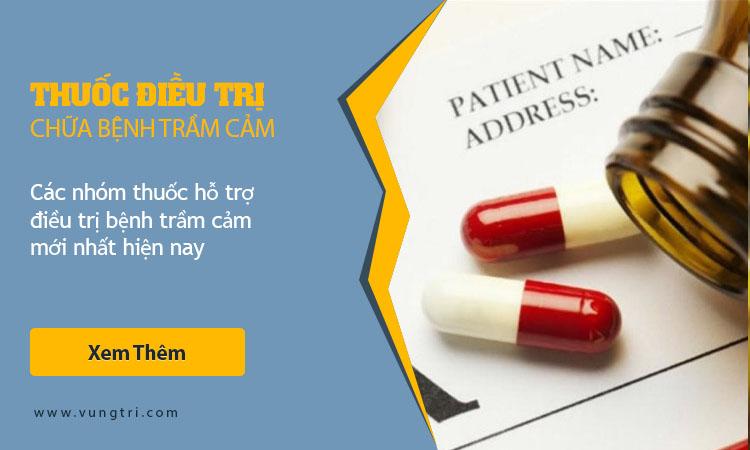 Các nhóm thuốc hỗ trợ điều trị bệnh TRẦM CẢM mới nhất hiện nay 1